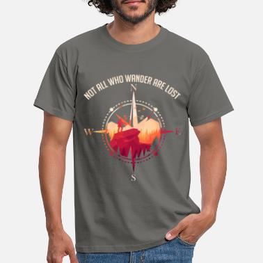 Hiking Not All Who Wander Are Lost - Hiking Compass Gift - Men's T-Shirt