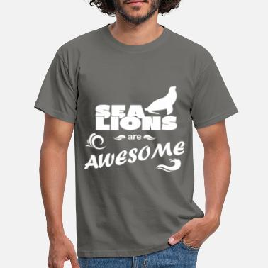 Sea Lion Sea Lions - Sea Lions are awesome - Men's T-Shirt