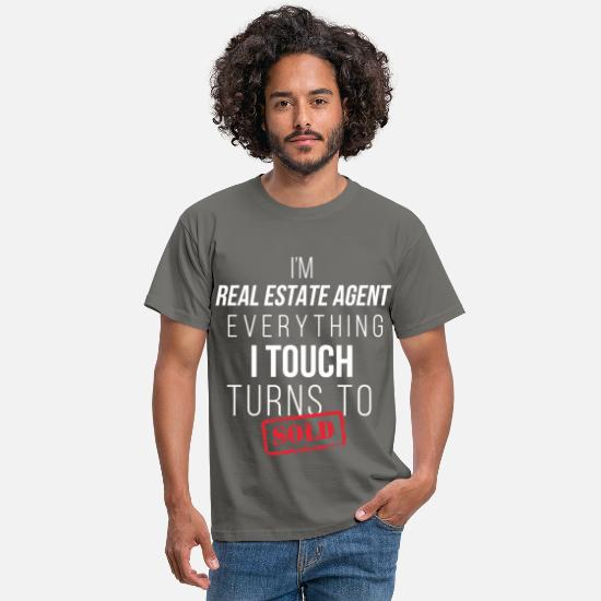 Real Estate Agent Idea Gift T-Shirts - Real Estate Agent - I'm a Real Estate Agent. Ever - Men's T-Shirt graphite grey