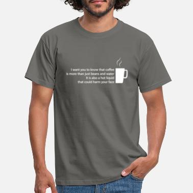 Coffee is a hot liquid - T-shirt Homme