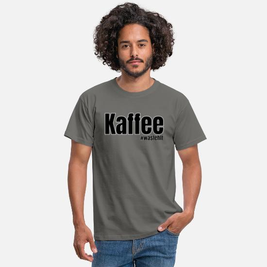 Hashtag T-Shirts - Kaffee wasfehltHell - Männer T-Shirt Graphite