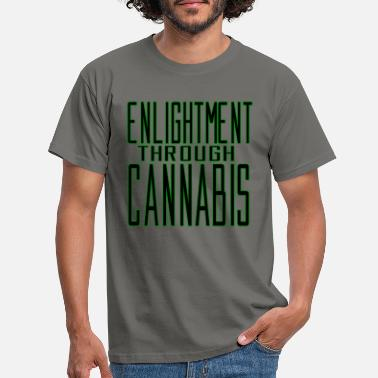 Enlightent enlightment through cannabis weed ganja stinging tea - Men's T-Shirt