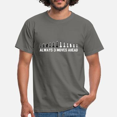 Chess Always 3 Moves Ahead Chess Piece Gift - Men's T-Shirt