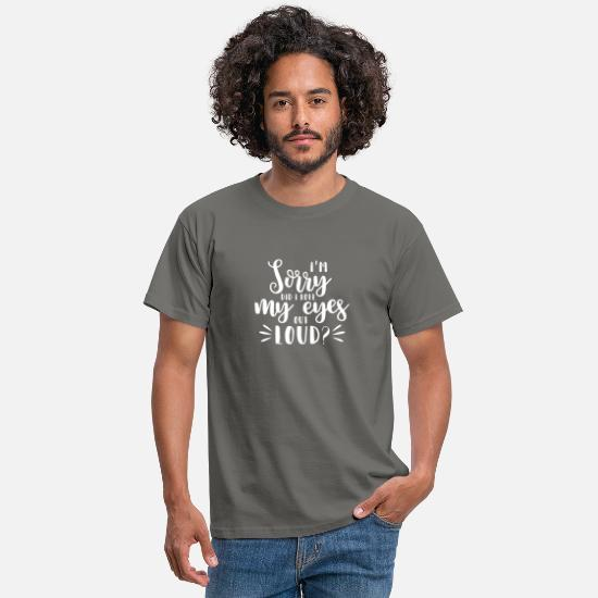 Ironie T-shirts - Eyes Scroll Saying Gift Communiquer de manière non verbale - T-shirt Homme gris graphite