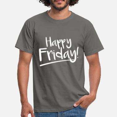Happy Happy Friday Happy Friday spell work - Men's T-Shirt