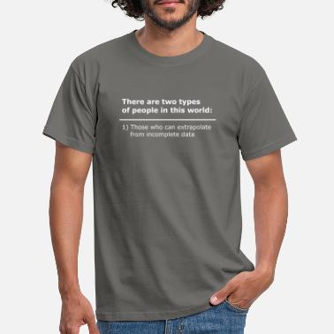Data peope extrapolate incomplete data - Männer T-Shirt