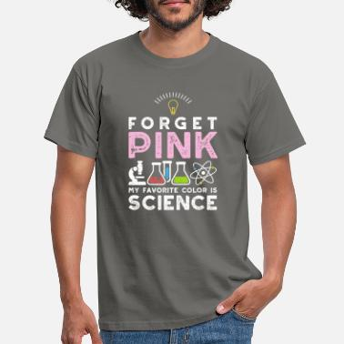 Physicist Forget Pink My Favorite Color Is Science - Men's T-Shirt