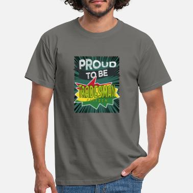 Proud craftsman to be a citizen - Men's T-Shirt