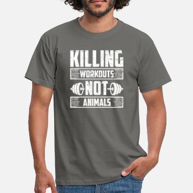 Workout Killing Workouts Not Animals Animal Lover Gym Gift - Männer T-Shirt
