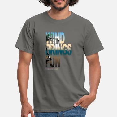Kitesurfing Font WIND BRINGS FUN kitesurfing - Men's T-Shirt