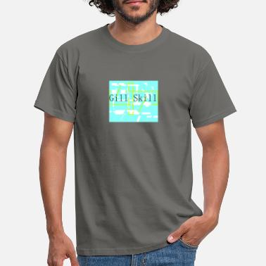 Skill Gill Skill MERCH - Mannen T-shirt