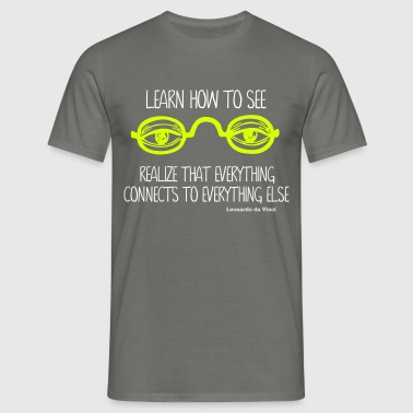 Learn How To See - Mannen T-shirt