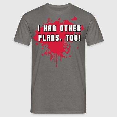 I had other plans.. 3 Col - Männer T-Shirt