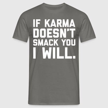 Karma Smack You Funny Quote  - T-shirt herr