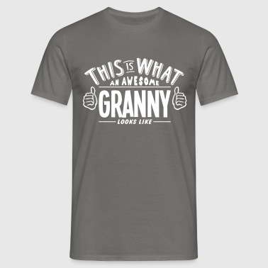 awesome granny looks like pro design - Men's T-Shirt