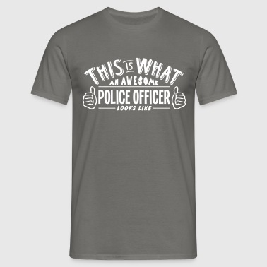 awesome police officer looks like pro de - Men's T-Shirt