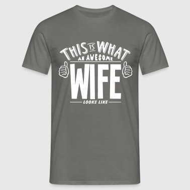 awesome wife looks like pro design - Men's T-Shirt