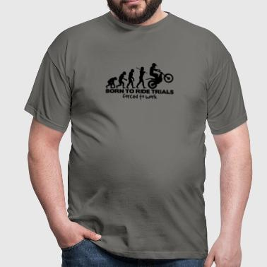 trials bike evolution 03 born to ride fo - Men's T-Shirt