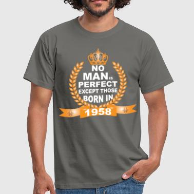 No Man is Perfect Except Those Born in 1958 - Men's T-Shirt