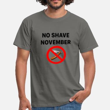 Shave Beard NO SHAVE NOVEMBER - Do not shave the beard - Men's T-Shirt