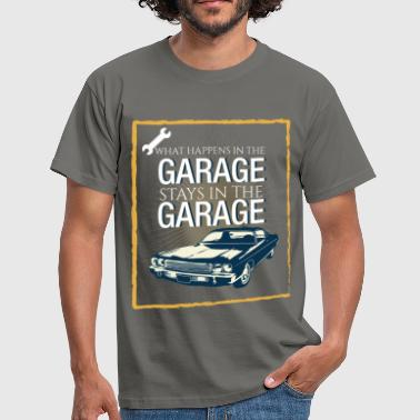 What happens in the garage stays in the garage  - Men's T-Shirt