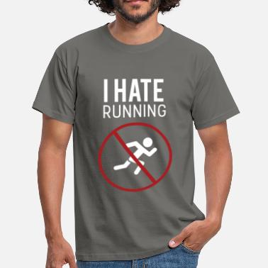 Hate Running I hate running - Men's T-Shirt