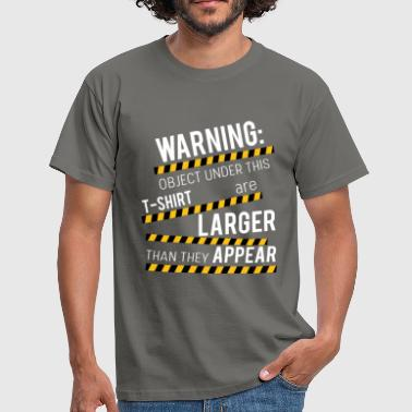 Warning: Object under this T-shirt are larger than - Men's T-Shirt