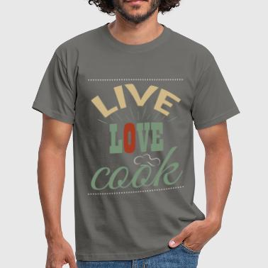 Live Cooking Live love cook - Men's T-Shirt