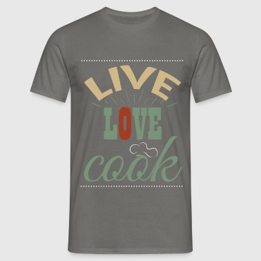 Live love cook - Men's T-Shirt