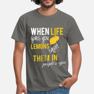 Lemon Apparel When life gives you lemons squirt  them in people' - Men's T-Shirt