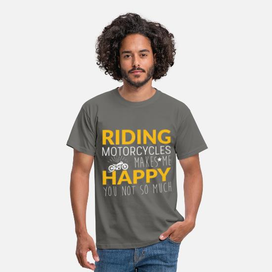 Motorcycle T-Shirts - Riding motorcycles makes me happy you not so much - Men's T-Shirt graphite grey
