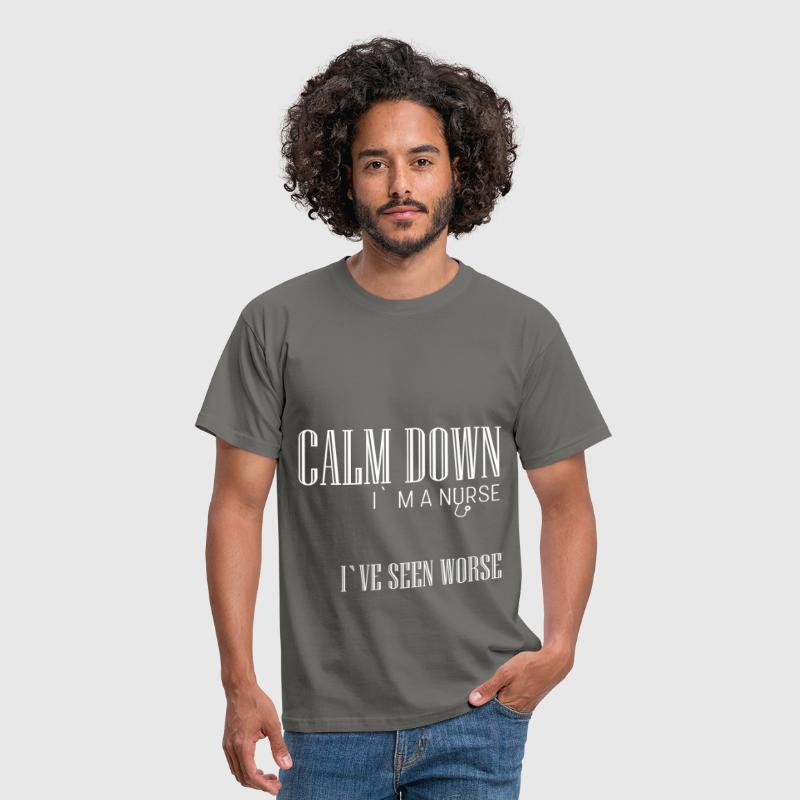 Calm down I'm a nurse I've seen worse  - Men's T-Shirt