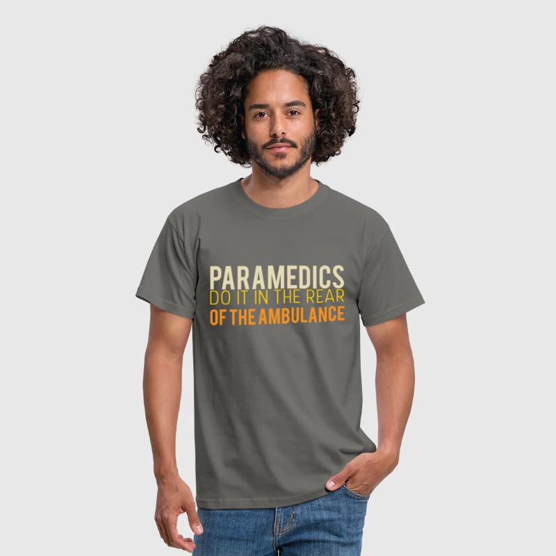 Paramedics do it in the rear of the ambulance - Men's T-Shirt