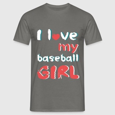 I love my baseball girl - Men's T-Shirt