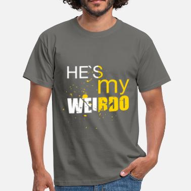 Mate He's my weirdo - Men's T-Shirt