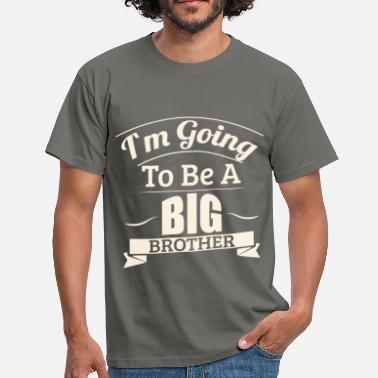 Big Brother I'm going to be a big brother - Men's T-Shirt