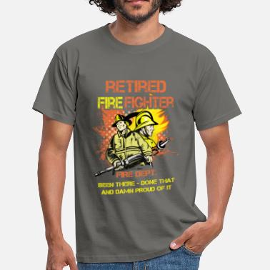 Fighter Retired fire fighter fire dept. been there - done  - Men's T-Shirt