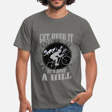 Over The Hill Get over it, it's just a hill - Men's T-Shirt