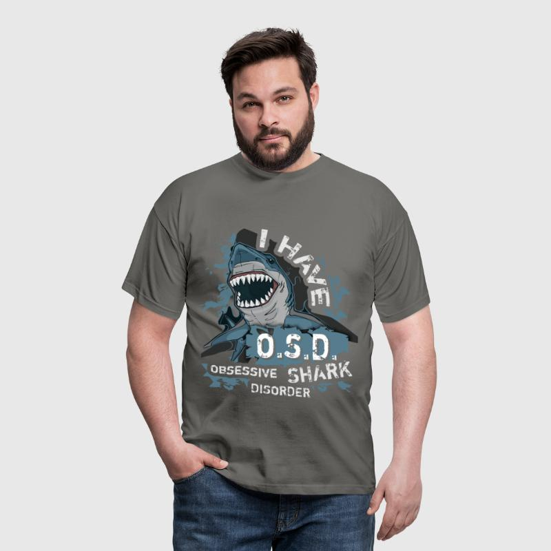 I have O.S.D. obsessive shark disorder - Men's T-Shirt