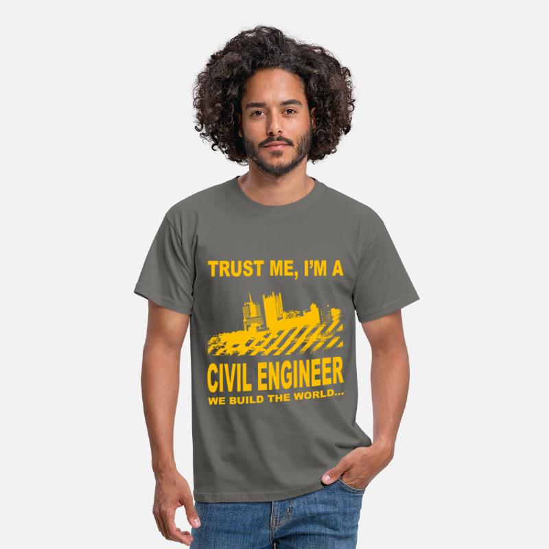 Civil Engineer T-Shirts - Trust me, I'm a civil engineer we build the world. - Men's T-Shirt graphite grey