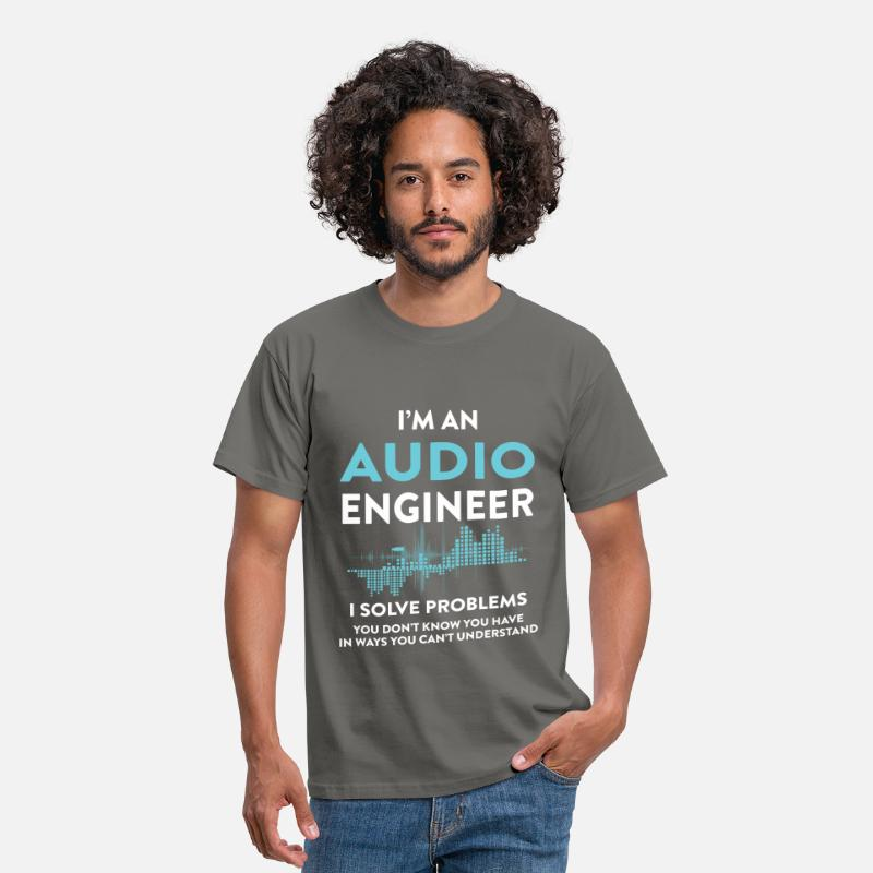 Audio Engineer T-shirt T-Shirts - I'm an Audio Engineer I solve problems you don't k - Men's T-Shirt graphite grey