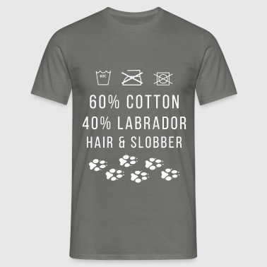 60% Cotton 40% Labrador hair & Slobber - Men's T-Shirt