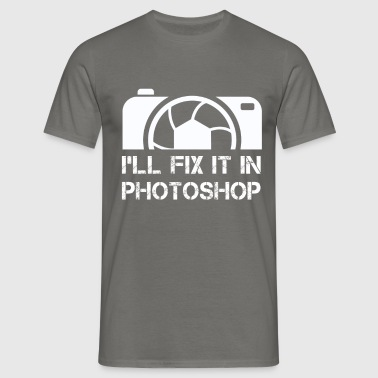I'll fix it in Photoshop - Men's T-Shirt