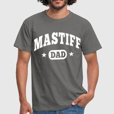 Mastiff Mastiff Dad - Men's T-Shirt
