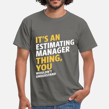 Estimator Estimating Manager - Men's T-Shirt