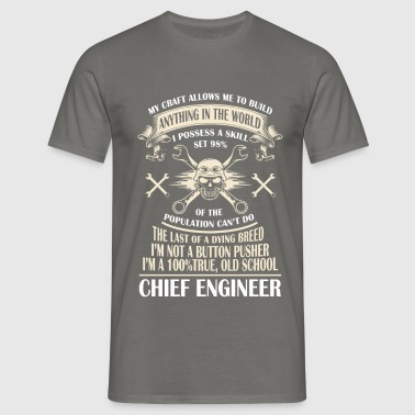 Chief engineer - My craft allows me to build  - Men's T-Shirt