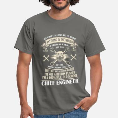 Button Pusher Chief engineer - My craft allows me to build  - Men's T-Shirt