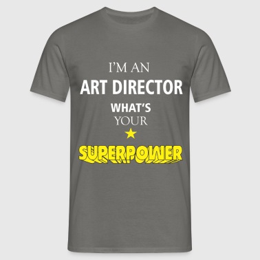 Art Director - I'm an Art Director What's your  - Men's T-Shirt