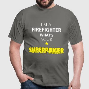 Firefighter - I'm a Firefighter what's your  - Men's T-Shirt