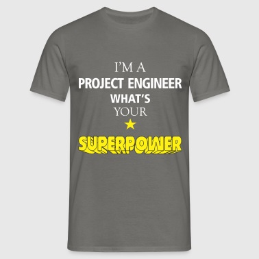 Project Engineer - I'm a Project Engineer what's  - Men's T-Shirt